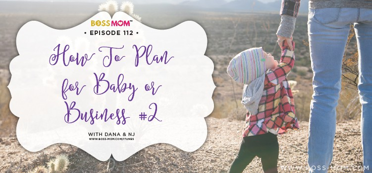 Episode 112: How to plan for baby or business #2 Dana & NJ