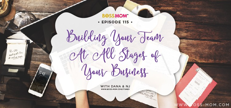 Episode 115: Building Your Team at All Stages of Your Business with Dana & NJ