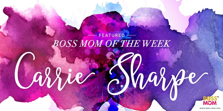 Carrie Sharpe is our Boss Mom of the Week