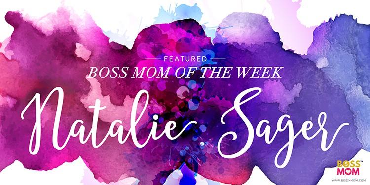 Boss Mom of the Week: Natalie Sager