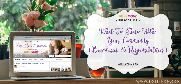 Episode 127: What to share with your community (boundaries and responsibilities) with Dana & NJ