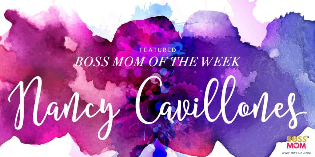 Nancy Cavillones is our Boss Mom of the Week!