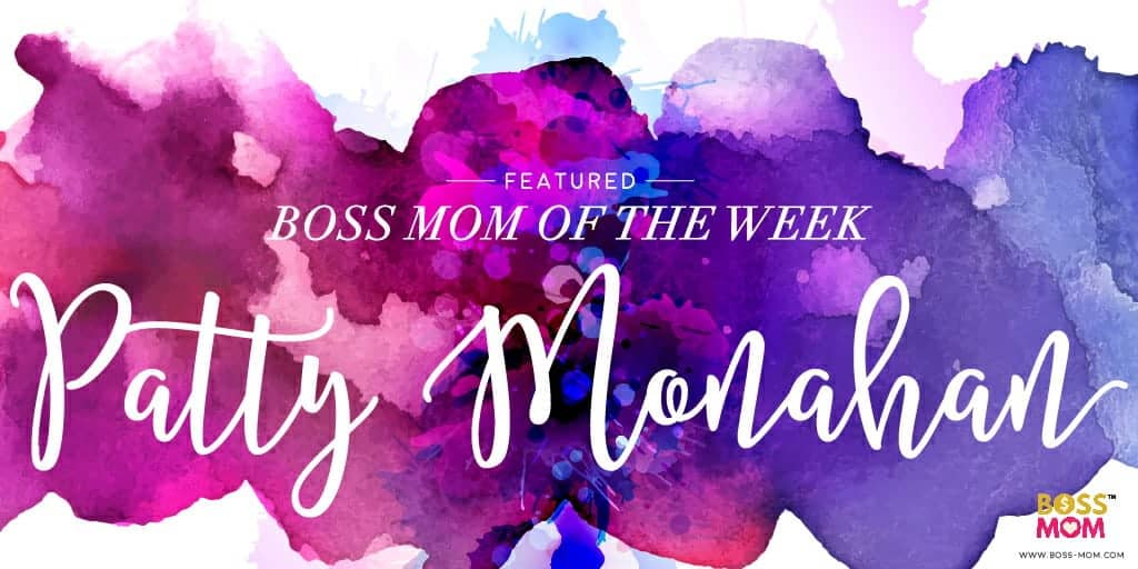 Boss Mom of the Week: Patricia Monahan