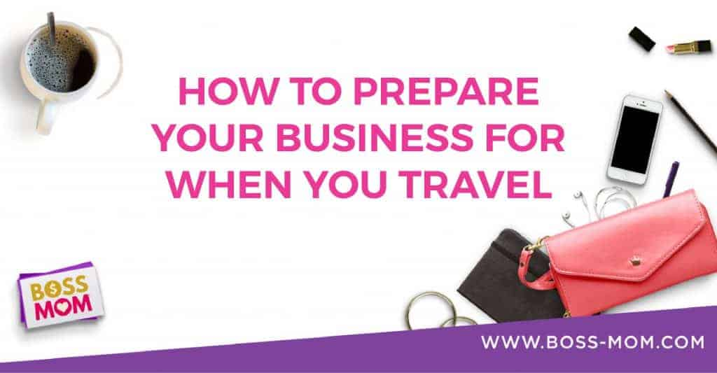 Episode 182: How to Prepare Your Business for When You Travel