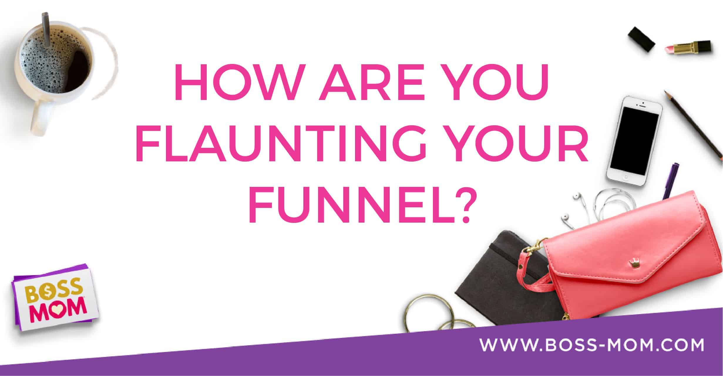 Episode 193: How are you Flaunting Your Funnel with Dana & Dawn Marrs