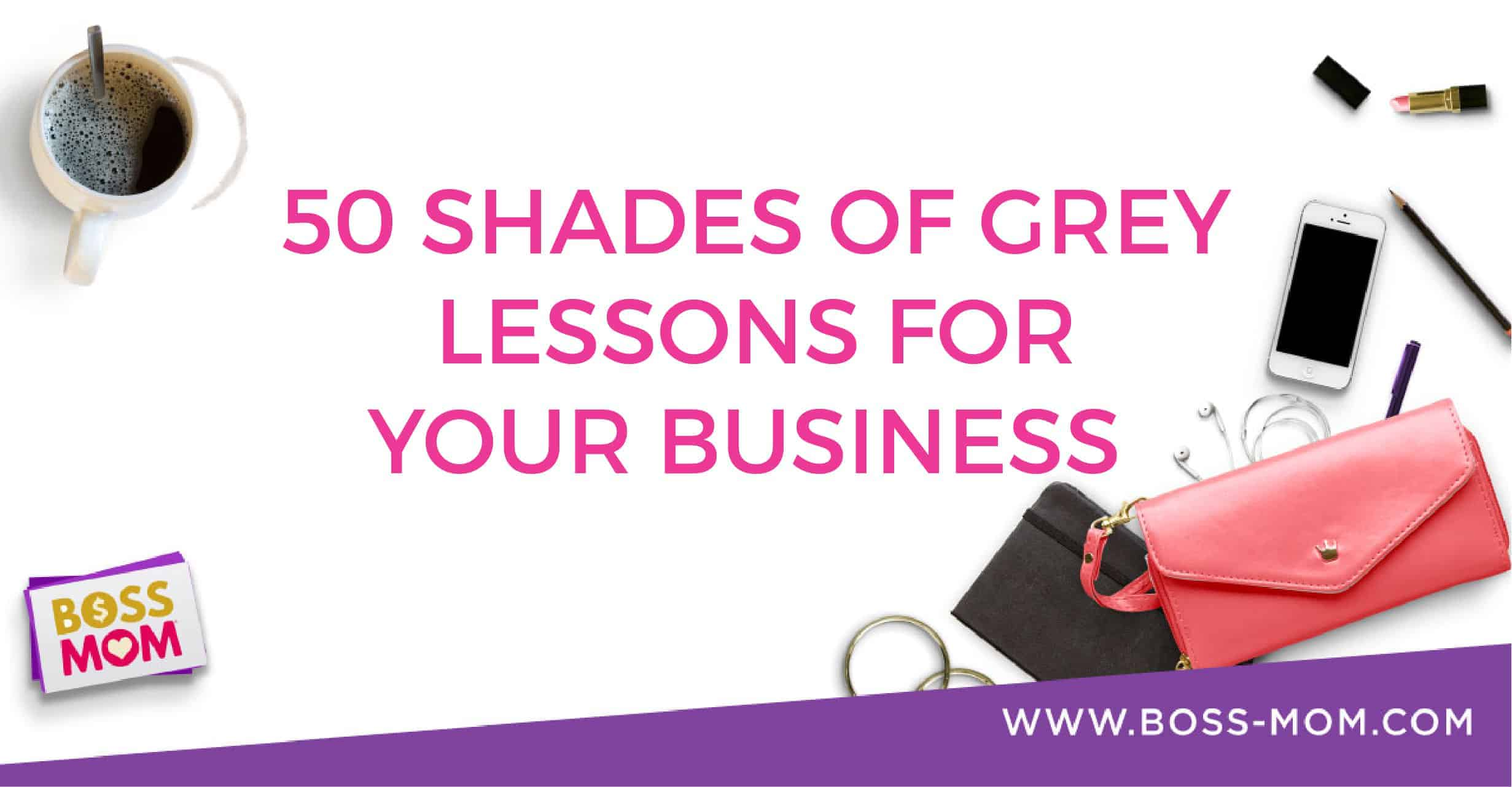 Episode 190: 50 Shades of Grey Lessons for Your Business with Dana