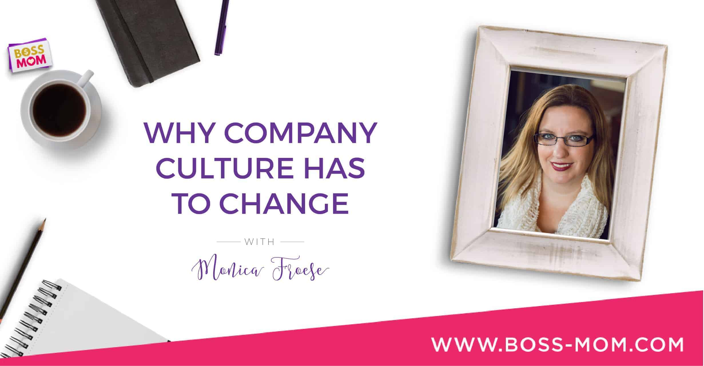 Episode 207: Why Company Culture Has to Change with Monica Froese