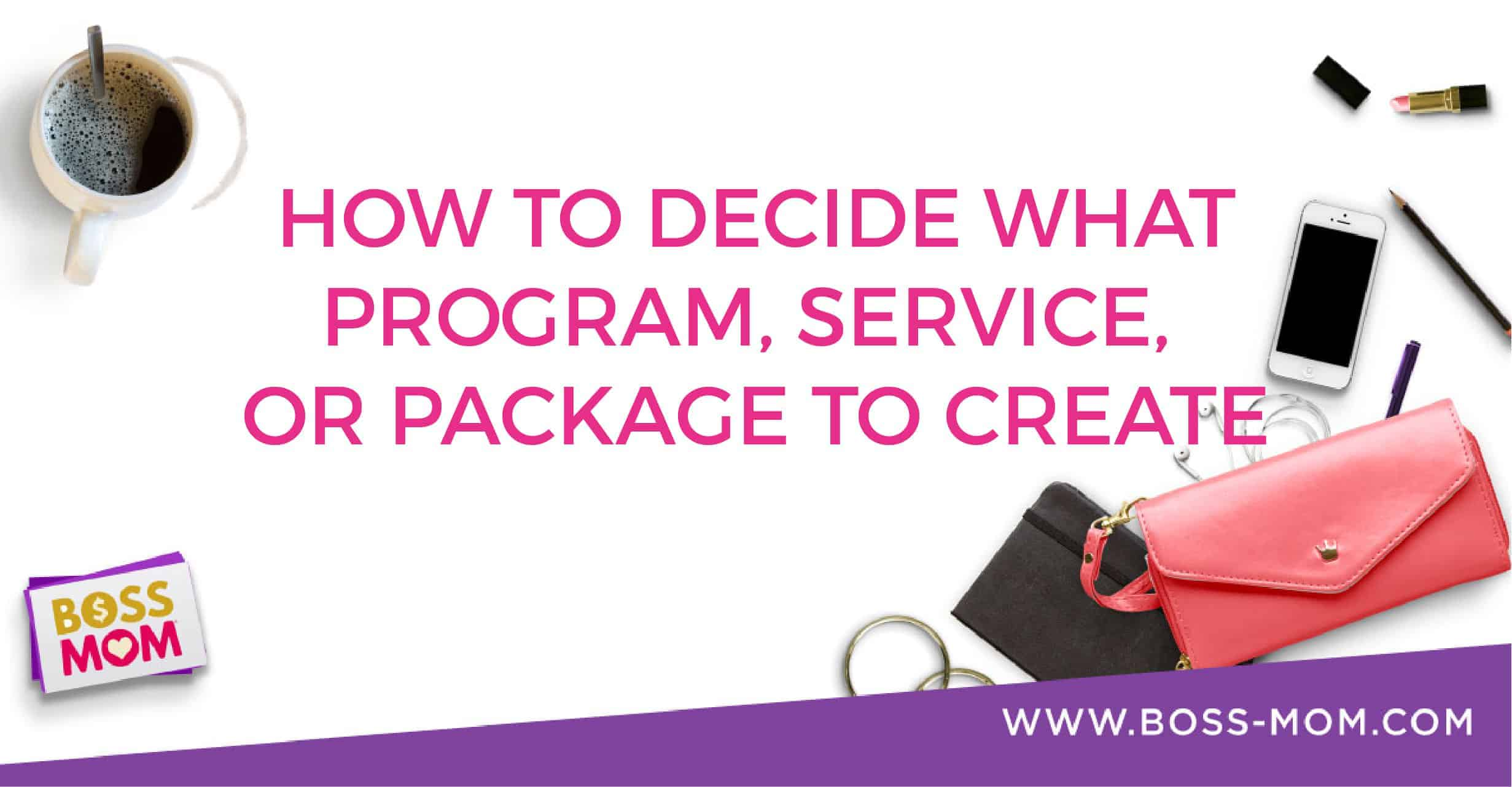 Episode 245: How to Decide What Program, Service or Package to Create