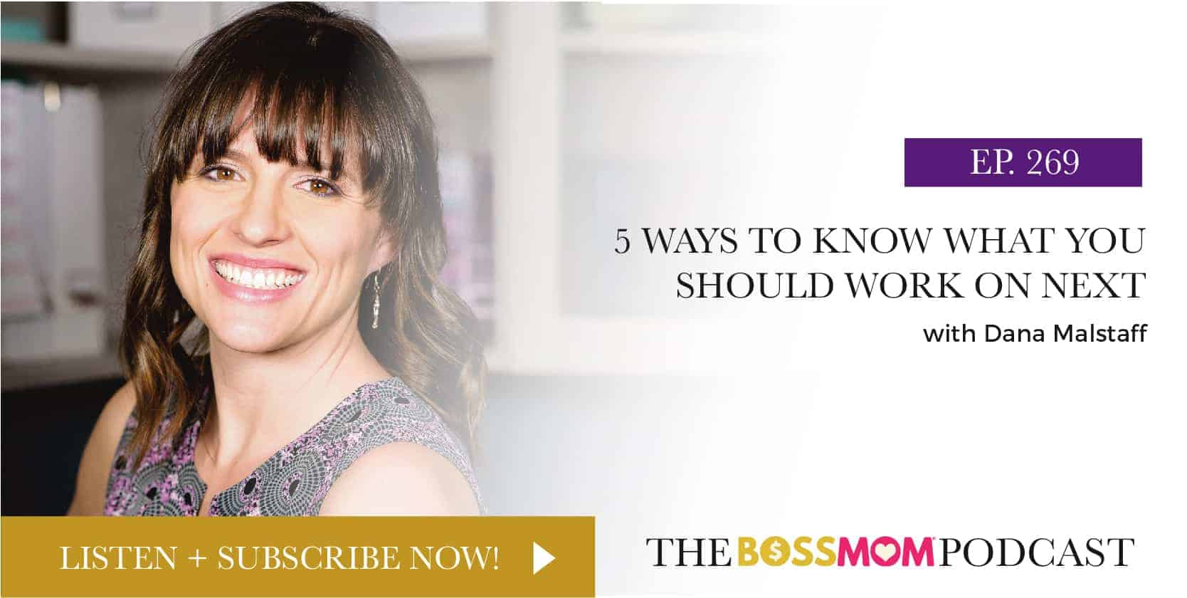 Episode 269: 5 Ways to Know What You Should Work on Next