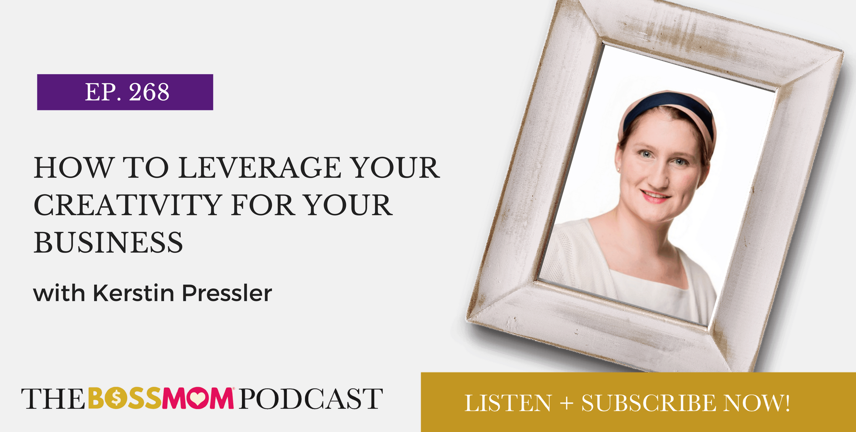Episode 268: How to Leverage Your Creativity for Your Business with Kerstin de Boer
