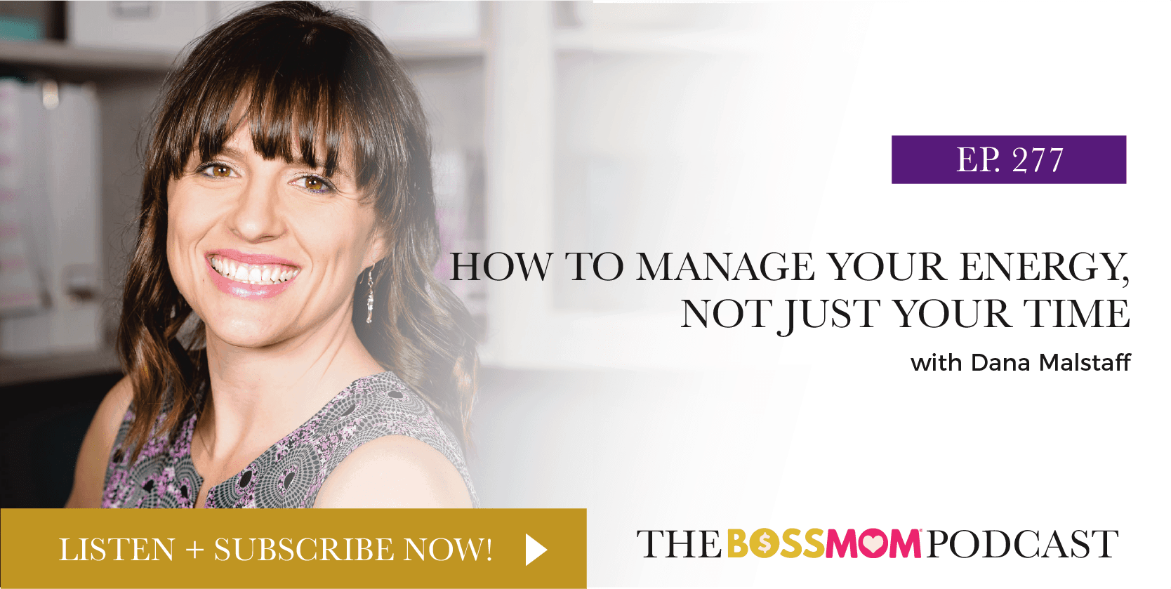 Episode 277: How to Manage Your Energy, Not Just Your Time