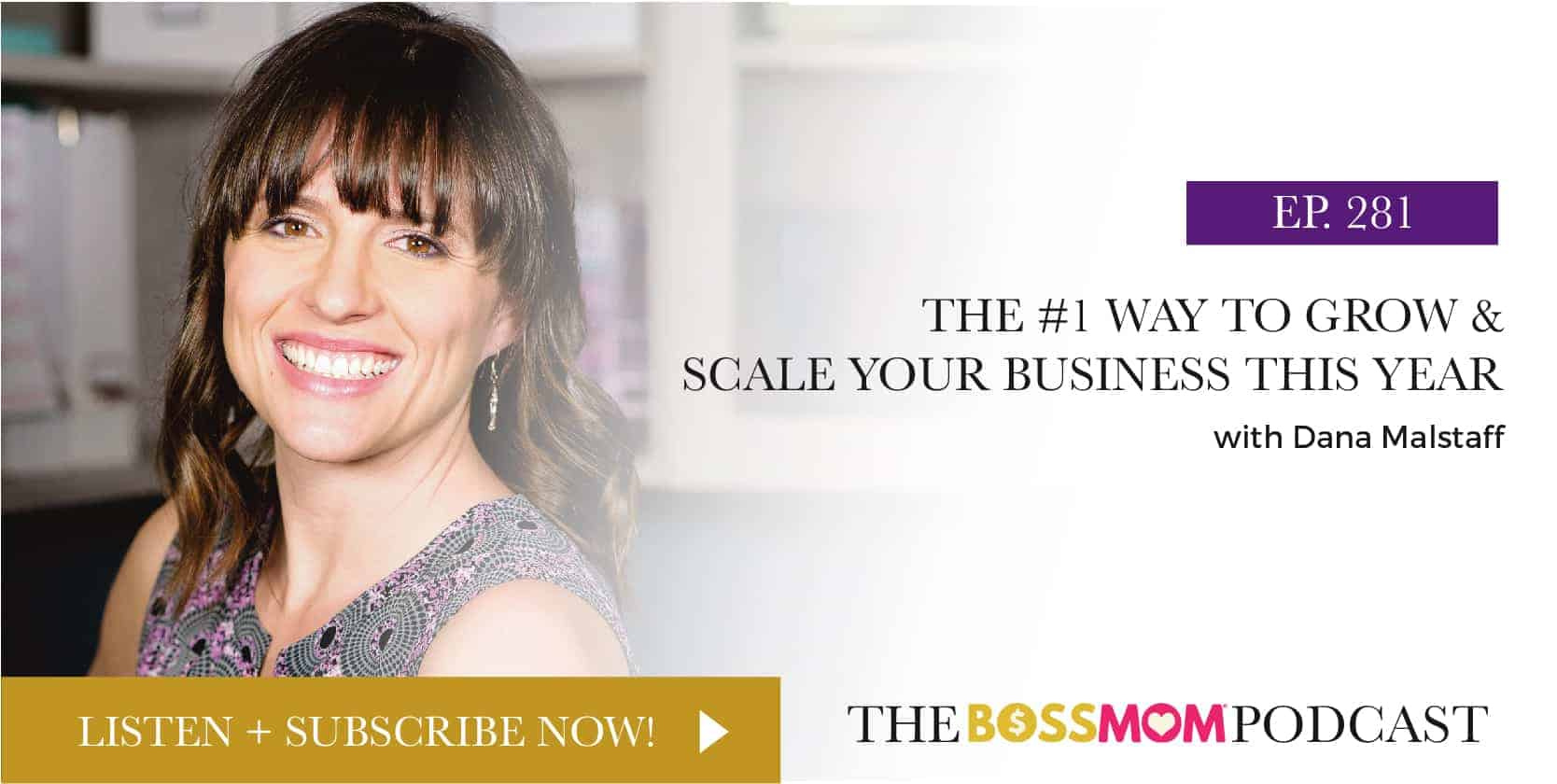 Episode 281: The #1 Way to Grow & Scale Your Business This Year