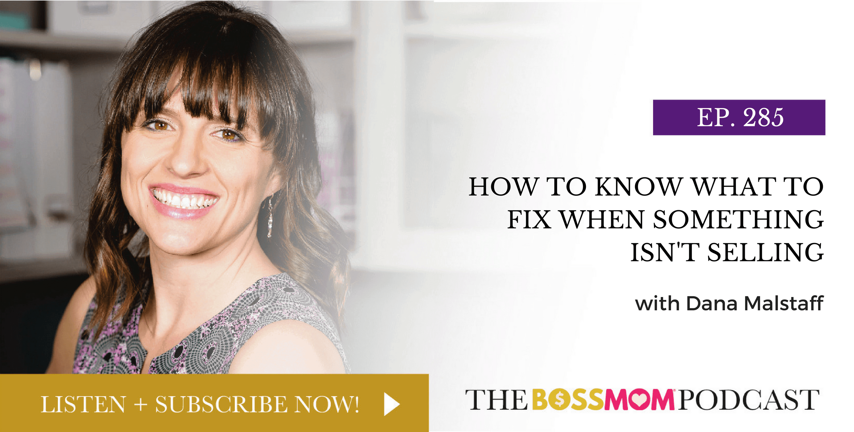 Episode 285: How to Know What to Fix When Something Isn't Selling