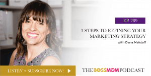 Episode 289: 3 Steps to Refine Your Marketing Strategy