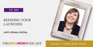 Episode 290: Refining Your Launches with Abbey Ashley